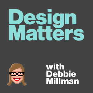 Design Matters with Debbie Millman Podcast