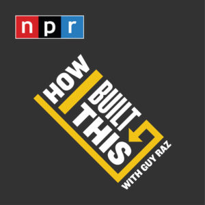 How I Built This With Guy Raz